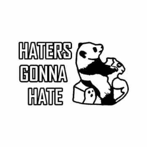 Saying  haters gonna hate panda decal High glossy, premium 3 mill vinyl, with a life span of 5 - 7 years!