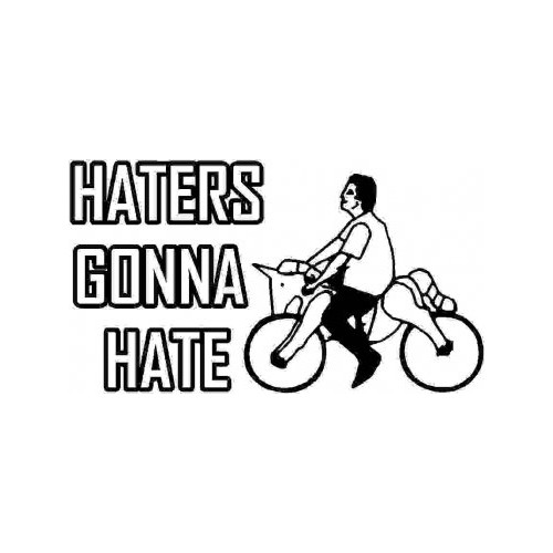 Saying haters gonna hate guy riding unicorn decal High glossy, premium 3 mill vinyl, with a life span of 5 - 7 years!