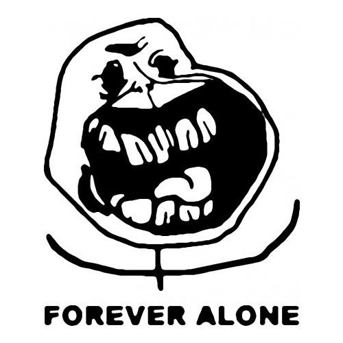 Saying meme forever alone decal High glossy, premium 3 mill vinyl, with a life span of 5 - 7 years!