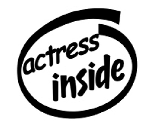 Actress Inside Vinyl Decal High glossy, premium 3 mill vinyl, with a life span of 5 - 7 years!
