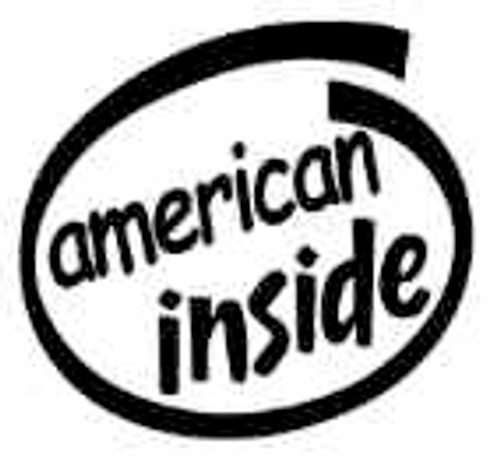 American Inside Vinyl Decal High glossy, premium 3 mill vinyl, with a life span of 5 - 7 years!