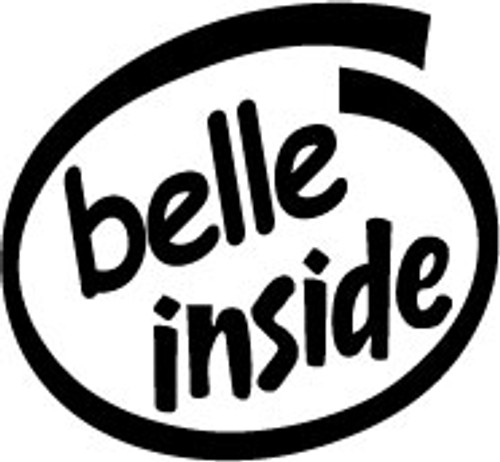Belle Inside Vinyl Decal High glossy, premium 3 mill vinyl, with a life span of 5 - 7 years!