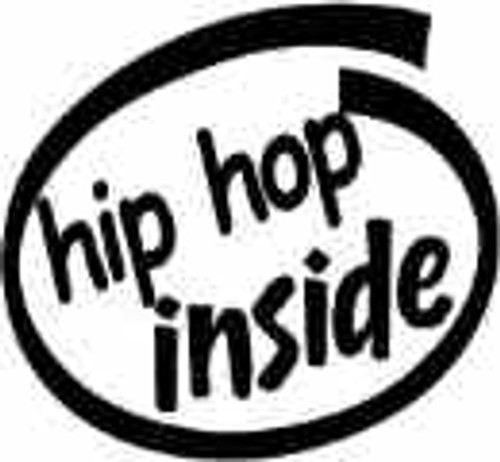 Hip Hop Inside Vinyl Decal High glossy, premium 3 mill vinyl, with a life span of 5 - 7 years!