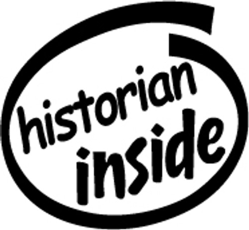 Historian Inside Vinyl Decal High glossy, premium 3 mill vinyl, with a life span of 5 - 7 years!