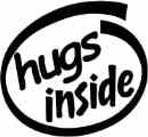 Hugs Inside Vinyl Decal High glossy, premium 3 mill vinyl, with a life span of 5 - 7 years!