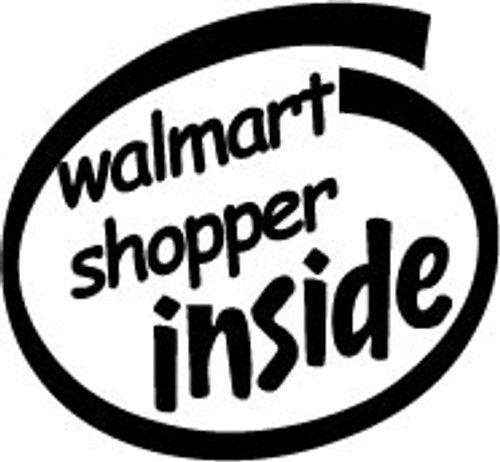 Walmart Shopper Inside Vinyl Decal High glossy, premium 3 mill vinyl, with a life span of 5 - 7 years!