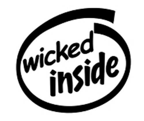 Wicked Inside Vinyl Decal High glossy, premium 3 mill vinyl, with a life span of 5 - 7 years!