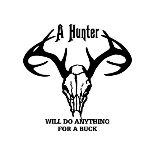 Anything For A Buck  Vinyl Decal High glossy, premium 3 mill vinyl, with a life span of 5 - 7 years!