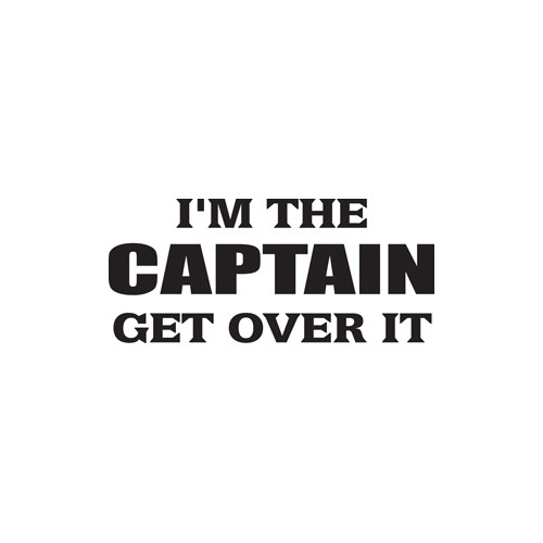 I'm the Captain Vinyl Decal High glossy, premium 3 mill vinyl, with a life span of 5 - 7 years!