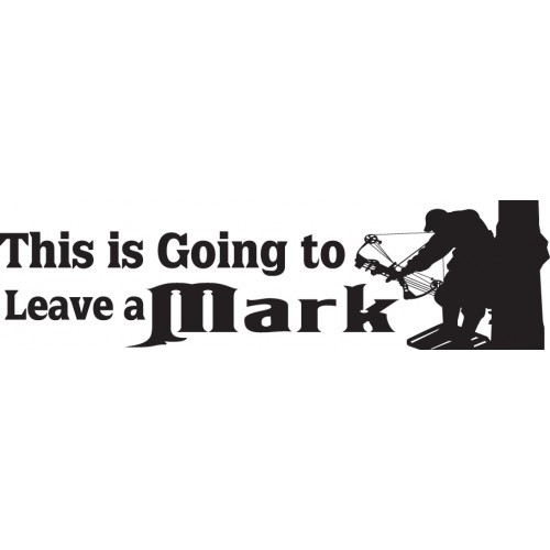 THIS IS GOING TO LEAVE A MARK ver1  Vinyl Decal High glossy, premium 3 mill vinyl, with a life span of 5 - 7 years!