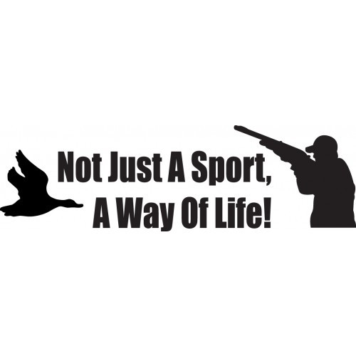 NOT JUST A SPORT A WAY OF LIFE ver6  Vinyl Decal High glossy, premium 3 mill vinyl, with a life span of 5 - 7 years!