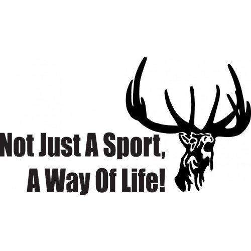 NOT JUST A SPORT A WAY OF LIFE ver4  Vinyl Decal High glossy, premium 3 mill vinyl, with a life span of 5 - 7 years!