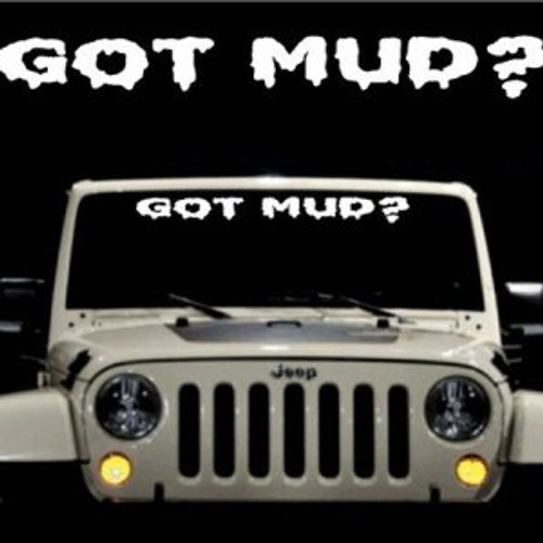 Got Mud Jeep Vinly Window Decal High glossy, premium 3 mill vinyl, with a life span of 5 - 7 years!
