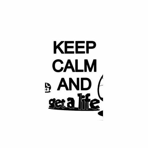 Keep Calm And Get A Life Vinyl Decal Sticker Size option will determine the size from the longest side Industry standard high performance calendared vinyl film Cut from Oracle 651 2.5 mil Outdoor durability is 7 years Glossy surface finish