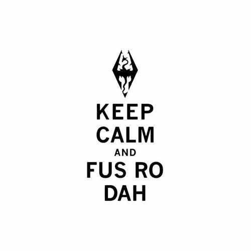 Keep Calm And Fus Ro Dah Vinyl Decal Sticker Size option will determine the size from the longest side Industry standard high performance calendared vinyl film Cut from Oracle 651 2.5 mil Outdoor durability is 7 years Glossy surface finish