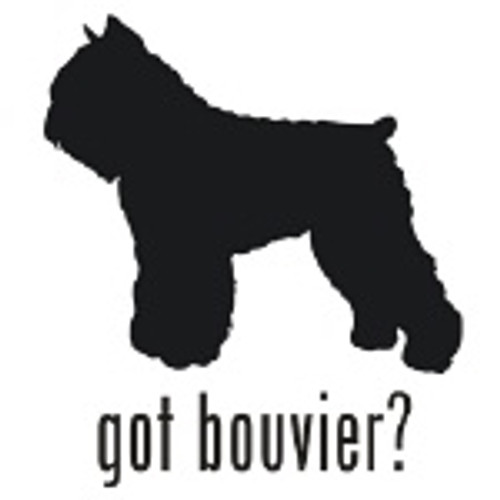 Got Bouvier? Dog  Silhouette  Decal High glossy, premium 3 mill vinyl, with a life span of 5 - 7 years!