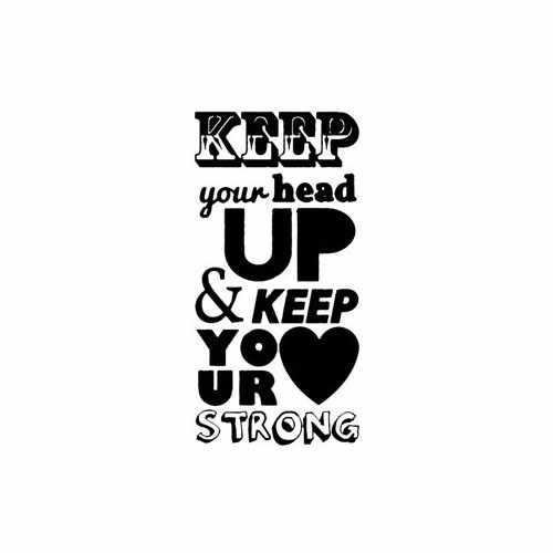 Keep Your Head Up And Keep Your Heart Strong  Vinyl Decal Sticker  Size option will determine the size from the longest side Industry standard high performance calendared vinyl film Cut from Oracle 651 2.5 mil Outdoor durability is 7 years Glossy surface finish