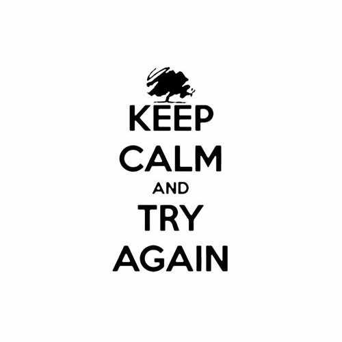 Keep Calm And Try Again  Vinyl Decal Sticker  Size option will determine the size from the longest side Industry standard high performance calendared vinyl film Cut from Oracle 651 2.5 mil Outdoor durability is 7 years Glossy surface finish