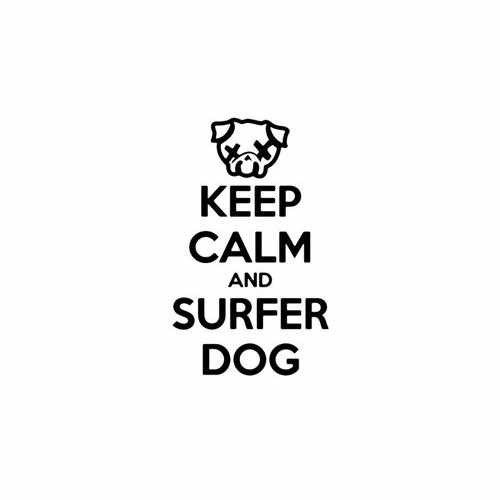 Keep Calm And Surfer Dog  Vinyl Decal Sticker  Size option will determine the size from the longest side Industry standard high performance calendared vinyl film Cut from Oracle 651 2.5 mil Outdoor durability is 7 years Glossy surface finish