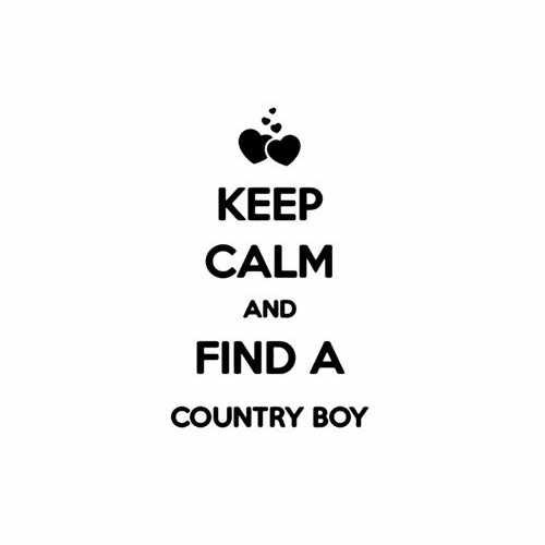 Keep Calm And Find A Country Boy  Vinyl Decal Sticker  Size option will determine the size from the longest side Industry standard high performance calendared vinyl film Cut from Oracle 651 2.5 mil Outdoor durability is 7 years Glossy surface finish