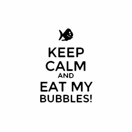 Keep Calm And Eat My Bubbles  Vinyl Decal Sticker  Size option will determine the size from the longest side Industry standard high performance calendared vinyl film Cut from Oracle 651 2.5 mil Outdoor durability is 7 years Glossy surface finish