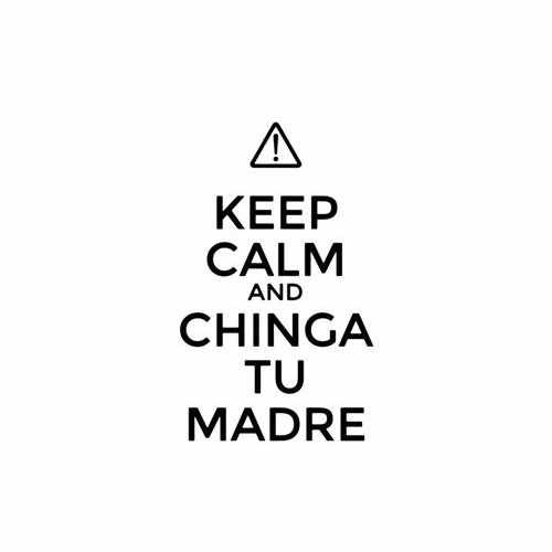 Keep Calm And Chinga Tu Madre  Vinyl Decal Sticker  Size option will determine the size from the longest side Industry standard high performance calendared vinyl film Cut from Oracle 651 2.5 mil Outdoor durability is 7 years Glossy surface finish