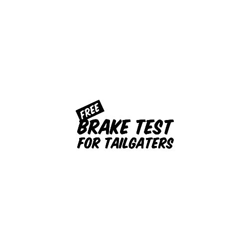 Free Brake Test Vinyl Decal Sticker  Size option will determine the size from the longest side Industry standard high performance calendared vinyl film Cut from Oracle 651 2.5 mil Outdoor durability is 7 years Glossy surface finish