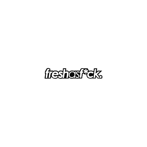 Fresh As Fuck Vinyl Decal Sticker  Size option will determine the size from the longest side Industry standard high performance calendared vinyl film Cut from Oracle 651 2.5 mil Outdoor durability is 7 years Glossy surface finish