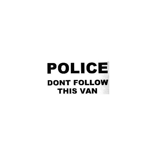 Police Dont Follow This Van Vinyl Decal Sticker  Size option will determine the size from the longest side Industry standard high performance calendared vinyl film Cut from Oracle 651 2.5 mil Outdoor durability is 7 years Glossy surface finish