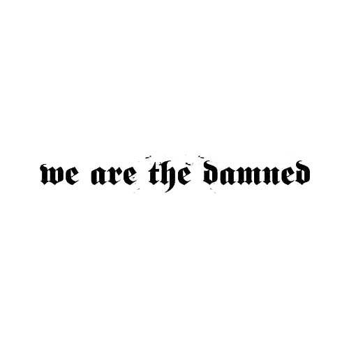 Our We Are The Damned Band Logo Decal is offered in many color and size options. <strong>PREMIUM QUALITY</strong> <ul>  <li>High Performance Vinyl</li>  <li>3 mil</li>  <li>5 - 7 Outdoor Lifespan</li>  <li>High Glossy</li>  <li>Made in the USA</li> </ul> &nbsp;