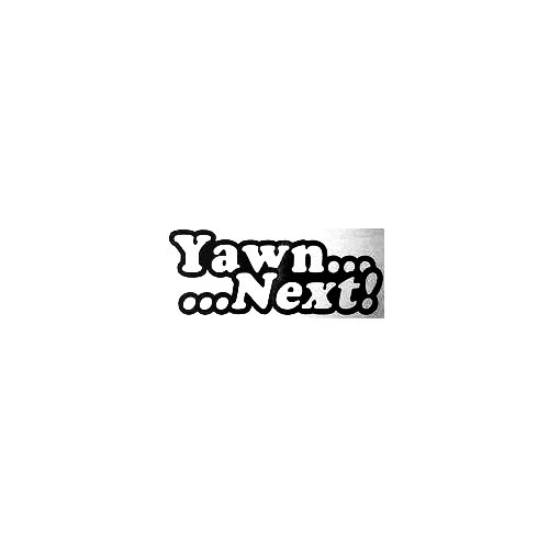 Yawn Next Vinyl Decal Sticker  Size option will determine the size from the longest side Industry standard high performance calendared vinyl film Cut from Oracle 651 2.5 mil Outdoor durability is 7 years Glossy surface finish