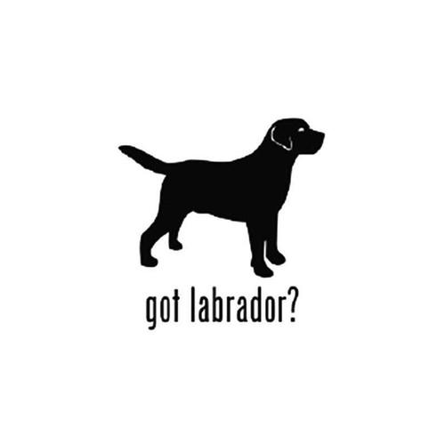 Got Labrador Retriever Dog 1 Vinyl Sticker