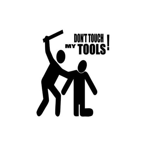 Funny s Touch My Tools Vinyl Sticker