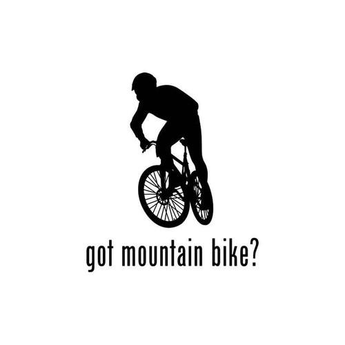 Got s Got Mountain Bike Style 1 Vinyl Sticker
