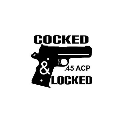 Gun s Cocked Locked Acp Guns Vinyl Sticker