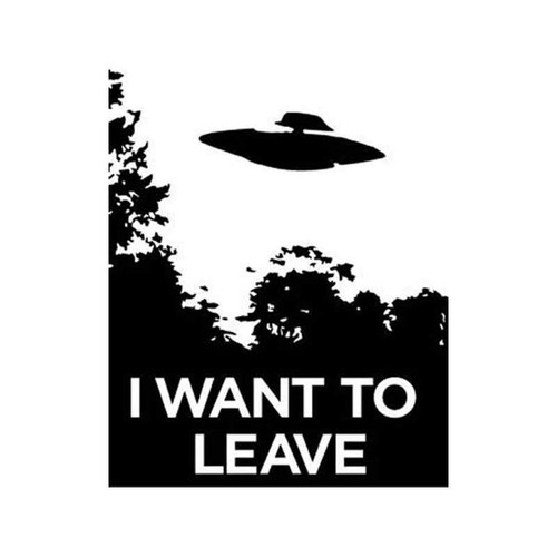 I Want To Leave X Files Vinyl Sticker