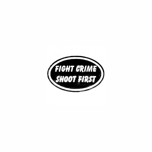 Fight Crime Shoot First Window Decal Size option will determine the size from the longest side Industry standard high performance calendared vinyl film Cut from Oracle 651 2.5 mil Outdoor durability is 7 years Glossy surface finish