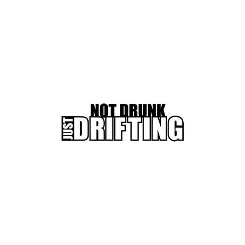 Jdm s Not Drunk Just Drifting Jdm Vinyl Sticker