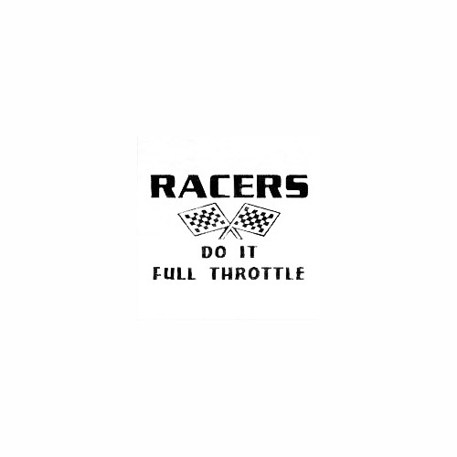 Racer's Do It Full Throttle Window Decal Size option will determine the size from the longest side Industry standard high performance calendared vinyl film Cut from Oracle 651 2.5 mil Outdoor durability is 7 years Glossy surface finish