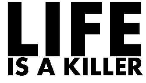 Life Is A Killer Vinyl Sticker