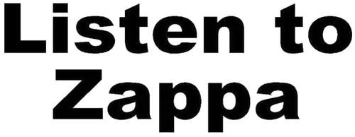Listen To Frank Zappa