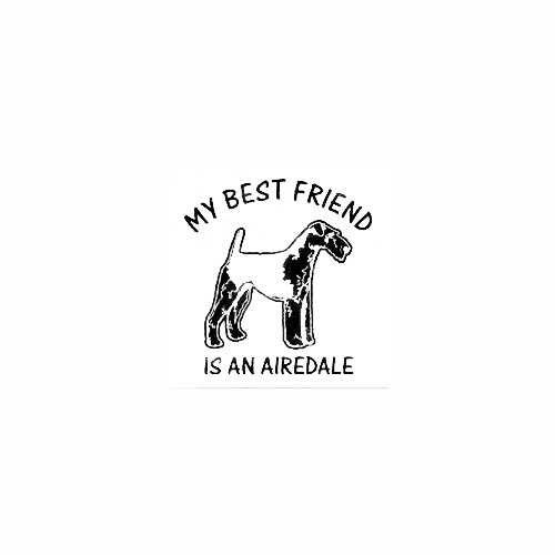 Airedale Standing Best Friend Decal Size option will determine the size from the longest side Industry standard high performance calendared vinyl film Cut from Oracle 651 2.5 mil Outdoor durability is 7 years Glossy surface finish