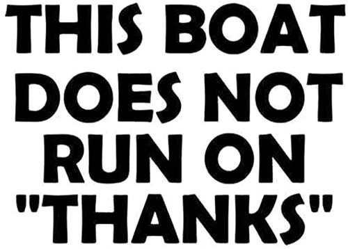 This Boat Does Not Run On Thanks