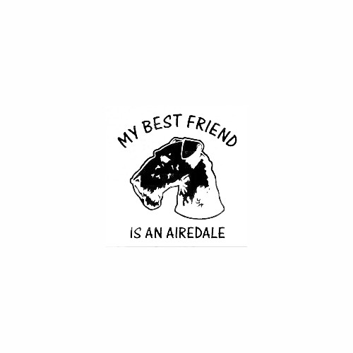 Airedale Head Best Friend Decal Size option will determine the size from the longest side Industry standard high performance calendared vinyl film Cut from Oracle 651 2.5 mil Outdoor durability is 7 years Glossy surface finish