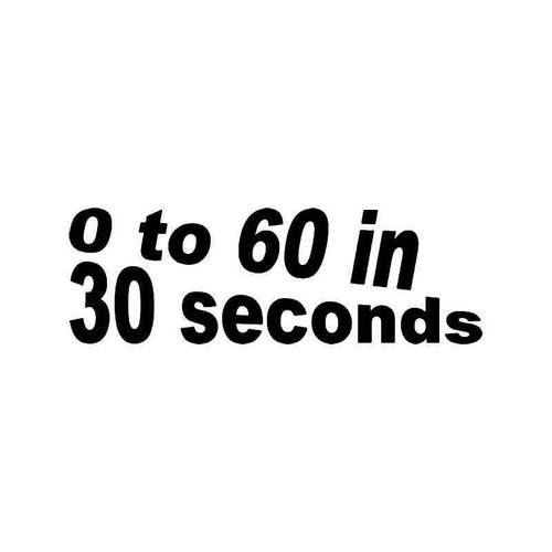 0 To 60 In 30 Seconds Jdm Japanese Vinyl Sticker