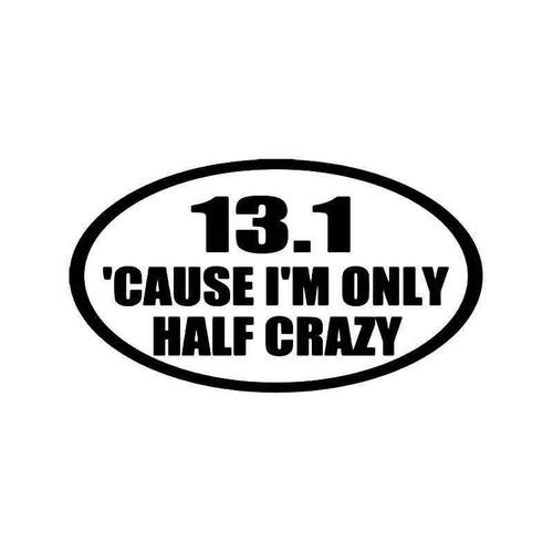 13.1 Miles Half Crazt Marathon Vinyl Sticker