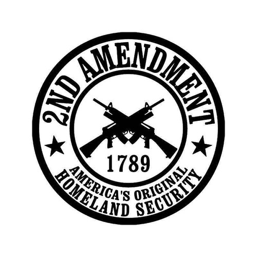 2nd Amendment Homeland Security Vinyl Sticker