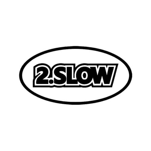 2 Slow Jdm Japanese Vinyl Sticker