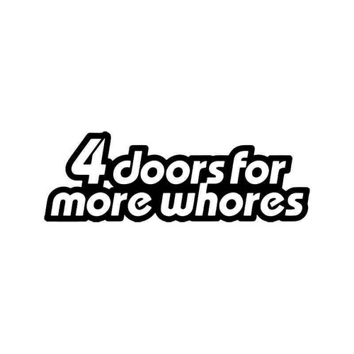 4 Doors For More Whores Jdm Japanese 4 Vinyl Sticker