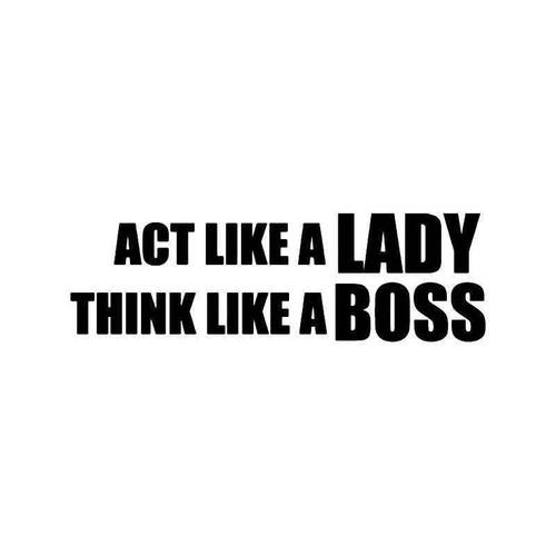 Act Like A Lady Think Like A Boss Vinyl Sticker
